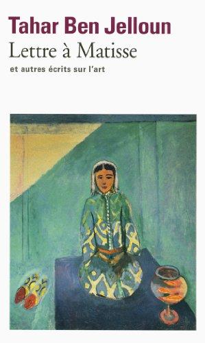 Lettre a Matisse Et Autres Ecrits Sur L'art