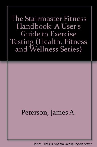 the-stairmaster-fitness-handbook-a-users-guide-to-exercise-testing-and-prescription