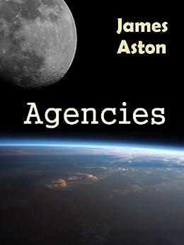 Agencies (English Edition) di [Aston, James]