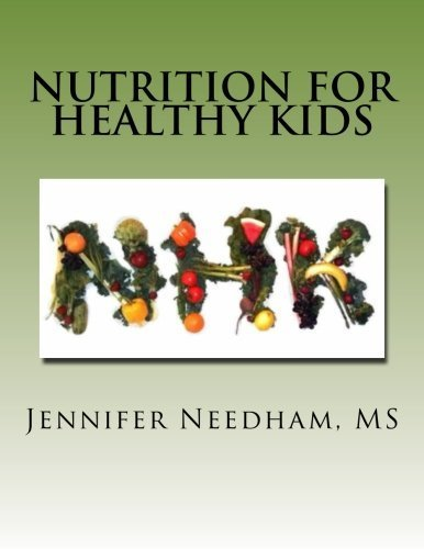 Nutrition For Healthy Kids: You Are What You Eat - Part I by Jennifer Needham MS (2014-09-24)