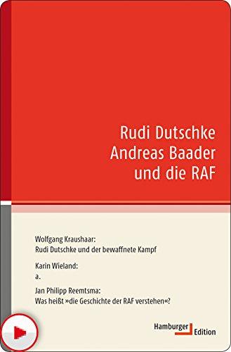 Rudi Dutschke Andreas Baader und die RAF (kleine reihe - kurze Interventionen zu aktuellen Themen)