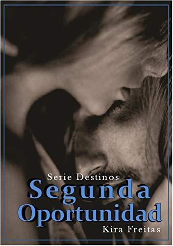 Segunda oportunidad, Destino 02 – Kira Freitas (Rom)  41aSD25HkaL