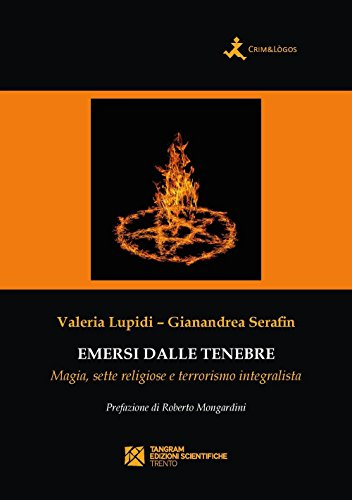 Emersi dalle tenebre. Magia, sette religiose e terrorismo integralista (Crim&Lògos) por Valeria Lupidi