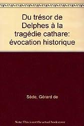 Du trésor de Delphes à la tragédie cathare