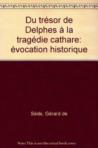 Du trésor de Delphes à la tragédie cathare: évocation historique