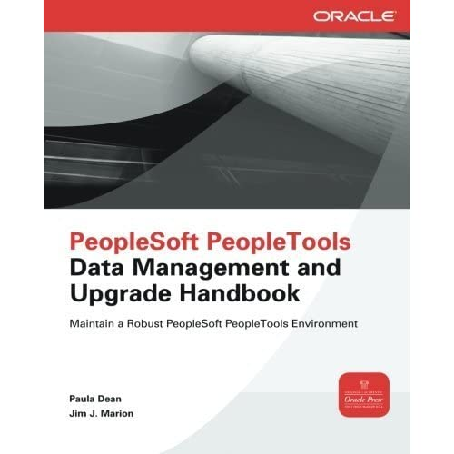 PeopleSoft PeopleTools Data Management and Upgrade Handbook (Oracle Press) by Paula Dean (2012-11-12)