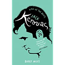 Jack Kerouac: King Of The Beats: King of the Beats - A Portrait