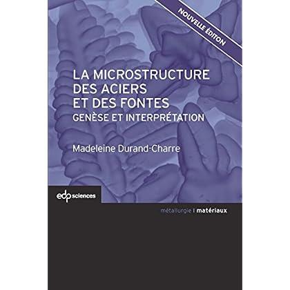 La microstructure des aciers et des fontes: Genèse et interprétation (Matériaux)