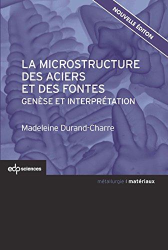 La microstructure des aciers et des fontes: Genèse et interprétation (Matériaux) par Durand-Charre Madeleine
