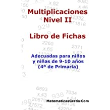 Libro de Fichas - Multiplicaciones - Nivel II: Para niños y niñas de 9-10 años (4º Primaria): Volume 6