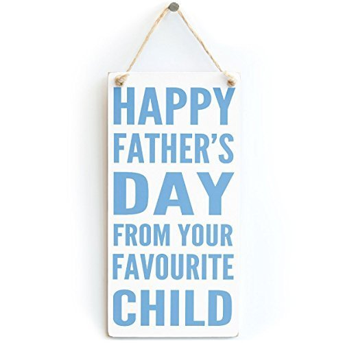 Cheyan - targa decorativa divertente per la festa del papà, con scritta in inglese happy father's day from your favourite child, idea regalo per papà, in legno, da appendere alla porta di casa