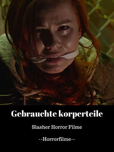 Slasher Horror Filme - Gebrauchte Körperteile - Horrorfilme [OV] - Horror-slasher-filme