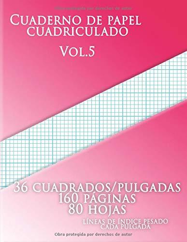 Cuaderno de papel cuadriculadoVol.5 , 36 cuadrados/pulgadas,160 paginas,80 hojas,LÍNEAS DE ÍNDICE PESADO CADA PULGADA: (Grande, 8.5 x 11) 6 ... líneas azul agua cada pulgada más líneas de