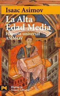 La Alta Edad Media: Historia Universal Asimov, 8 (El Libro De Bolsillo - Historia) por Isaac Asimov