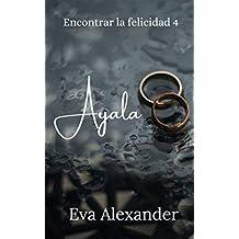 Ayala (Encontrar la felicidad nº 4)