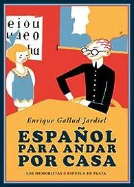Español Para Andar Por Casa par Enrique Gallud Jardiel