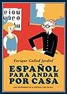 Español Para Andar Por Casa par Gallud Jardiel