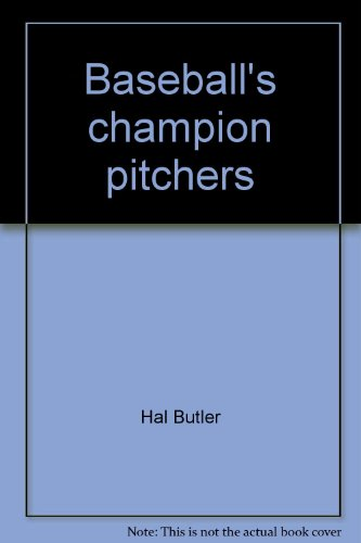 Baseball's champion pitchers: The Cy Young Award winners (Young Award Cy)