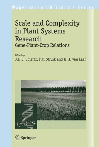 Scale and Complexity in Plant Systems Research: Gene-Plant-Crop Relations (Wageningen UR Frontis Series)
