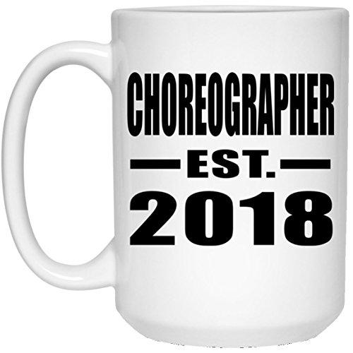 Choreographer Established EST. 2018-15 Oz Coffee Mug Kaffeebecher 443 ml Weiß Keramik-Teetasse - Geschenk zum Geburtstag Jahrestag Muttertag Vatertag Ostern - Beste Maker Iced Tea