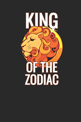 King Of The Zodiac: Notebook With Blank Lined Paper, 6 x 9 inches, 100 pages