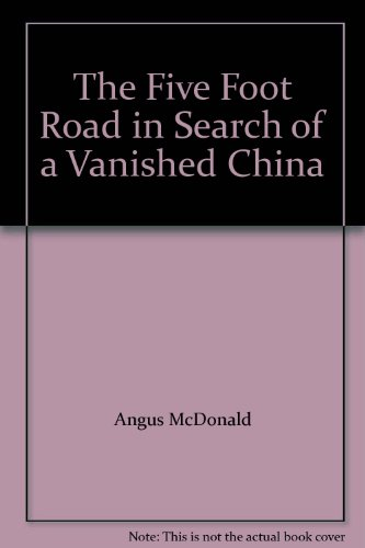 the-five-foot-road-in-search-of-a-vanished-china