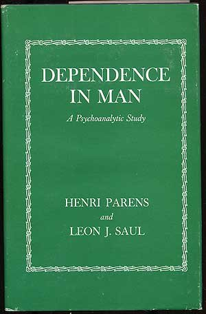 Dependence in man : a psychoanalytic study