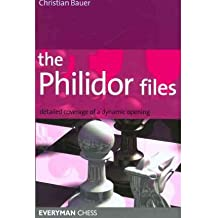 The Philidor Files: Detailed Coverage of a Dynamic Opening[ THE PHILIDOR FILES: DETAILED COVERAGE OF A DYNAMIC OPENING ] by Bauer, Christian (Author ) on Feb-01-2007 Paperback