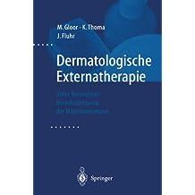 Dermatologische Externatherapie: Unter besonderer Berücksichtigung der Magistralrezeptur (German Edition)