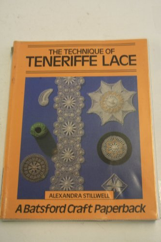 The Technique of Tenerife Lace by Alexandra Stillwell (1989-11-05)