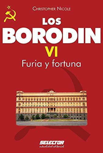 Borodin VI. Furia y fortuna (Literaria nº 6) por Christopher Nicole