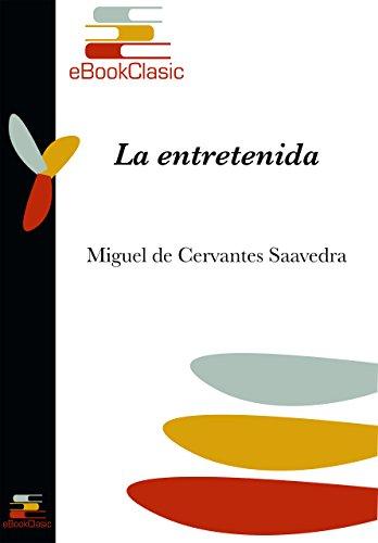 La entretenida (Anotado) por Miguel de Cervantes Saavedra