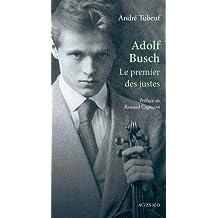 Adolf Busch : Le premier des justes