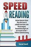 SPEED READING: Mit dem Schritt für Schritt Plan sofort besser & schneller lesen lernen, mehr Wissen aneignen, Konzentration steigern und zum Leseprofi werden! + Effektives Gedächtnistraining - Konrad Sewell