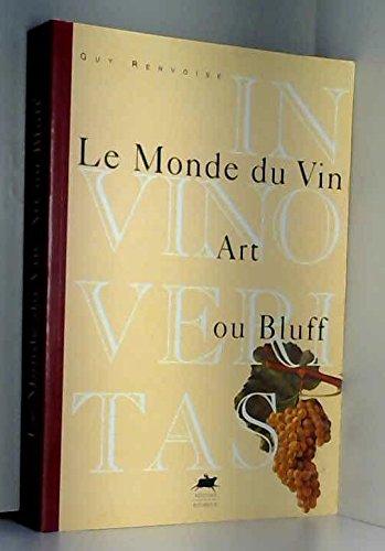 Le monde du vin, art ou bluff par Guy Renvoisé