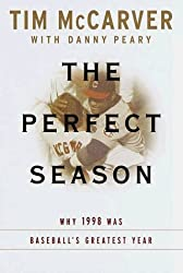 The Perfect Season: Why 1998 Was Baseball's Greatest Year by Tim McCarver (1999-03-30)