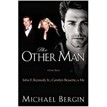 The Other Man: John F. Kennedy Jr., Carolyn Bessette, and Me: A Love Story