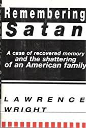 Remembering Satan/a Case of Recovered Memory and the Shattering of an American Family