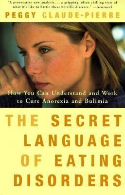 [(Secret Language of Eating Disorders)] [Author: Peggy Claude-Pierre] published on (January, 1999)