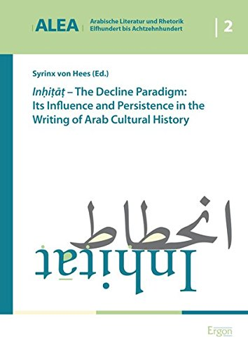 inia-the-decline-paradigm-its-influence-and-persistence-in-the-writing-of-arab-cultural-history