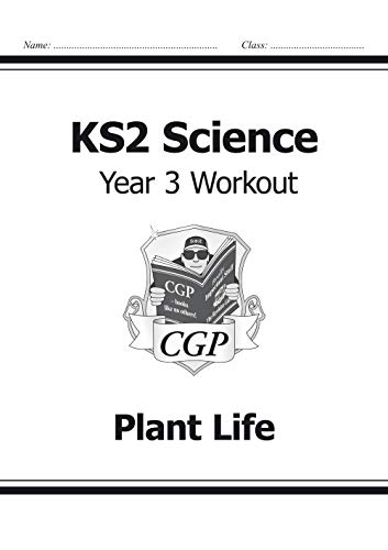KS2 Science Year Three Workout: Plant Life