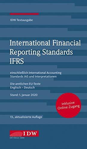 IDW, IFRS IDW Textausgabe, 13. Auflage: IDW Textausgabe einschließlich International Accounting Standards (IAS) und Interpretationen. Die amtlichen EU-Texte Englisch-Deutsch, Stand: XXX