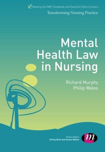 Mental Health Law in Nursing (Transforming Nursing Practice Series) by Murphy, Richard, Wales, Philip (October 30, 2013) Paperback