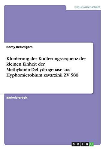 Klonierung der Kodierungssequenz der kleinen Einheit der Methylamin-Dehydrogenase aus Hyphomicrobium zavarzinii ZV 580