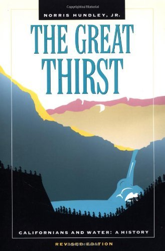 The Great Thirst: Californians and Water-A History, Revised Edition by Norris Hundley Jr. (2001-05-07)