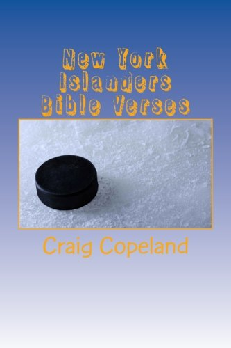 New York Islanders Bible Verses: 101 Motivational Verses For The Believer (The Believer Series) por Craig Copeland
