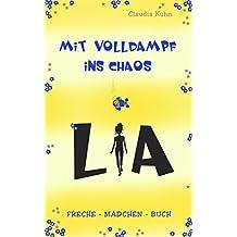 Lia - Mit Volldampf ins Chaos: Freche - Mädchen - Buch