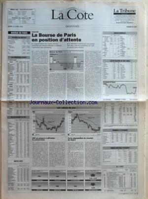 COTE (LA) du 13/04/1993 - ANALYSE - LA BOURSE DE PARIS EN POSITION DÔÇÖATTENTE PAR P S - OGF SE PREPARE A AFFRONTER LA CONCURRENCE - FORTE DEGRADATION DU RESULTAT DE SUPRA