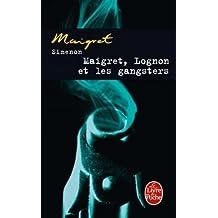 Maigret, Lognon Et les Gangsters (Inspector Maigret Mysteries)