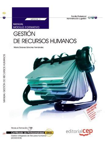 Manual Gestión de Recursos Humanos (MF0238_3). Certificados de Profesionalidad. Gestión Integrada de Recursos Humanos (ADGD0208) por María Dolores Sánchez Fernández
